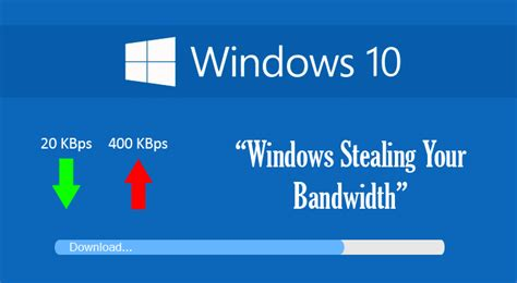 Sadly, Windows 10 Is Stealing Your Bandwidth 'By Default